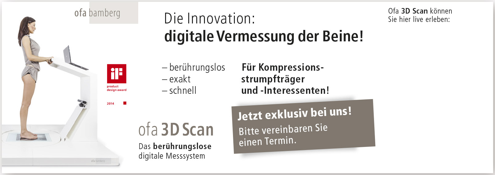 Die Innovation digitale Vermessung der Beine!